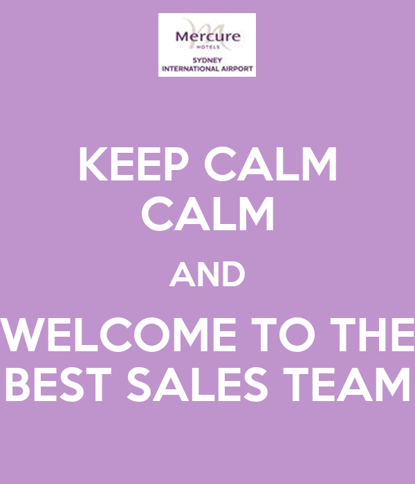 Best Sales: KEEP CALM CALM AND WELCOME TO THE BEST SALES TEAM Poster