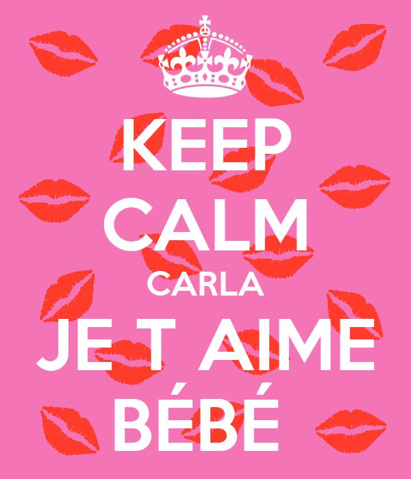 Ici, postez une chose positive de votre journée - Page 18 Keep-calm-carla-je-t-aime-b%C3%A9b%C3%A9