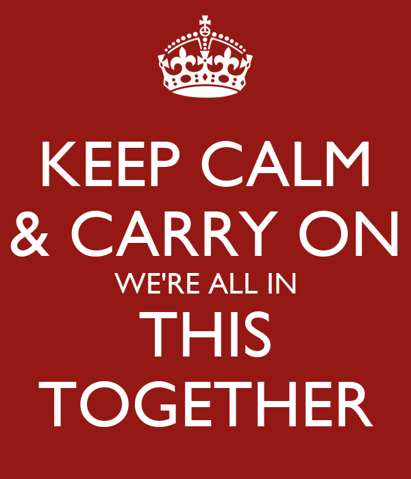 keep calm carry on we re all in this together poster canhoxelson