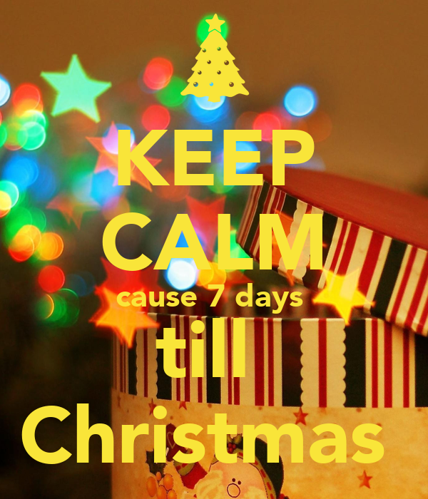 KEEP CALM cause 7 days till Christmas Poster | Joy | Keep Calm-o-Matic