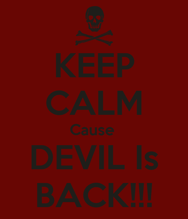 Going Back To Work After Maternity Leave Quotes: KEEP CALM Cause DEVIL Is BACK!!! Poster