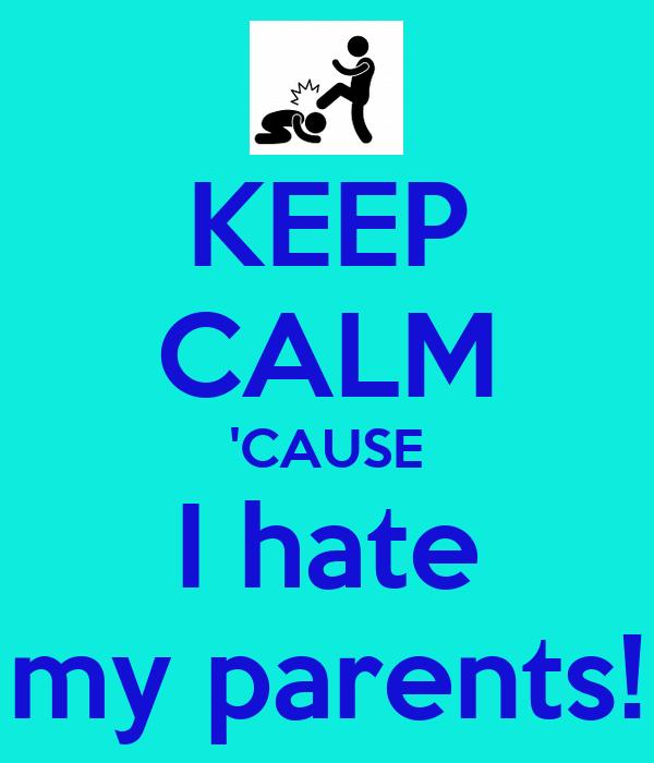 I Hate My Parents Quot...