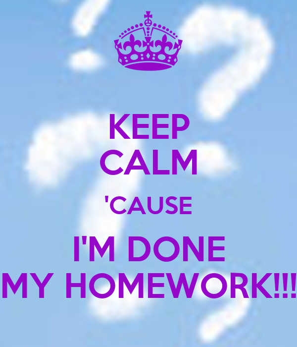 i ve done my homework