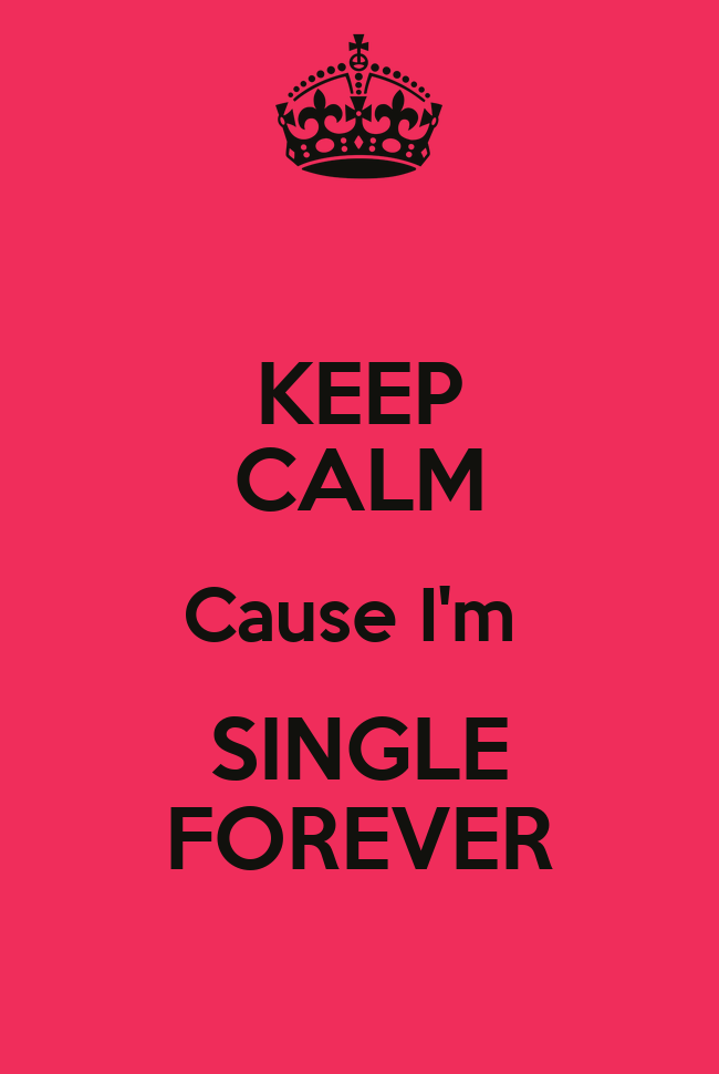single forever They say to date around and give them a chance but when you begin to talk to a lot of people and end up dating all of them, it could be a solid red flag telling you you're going to be single forever.