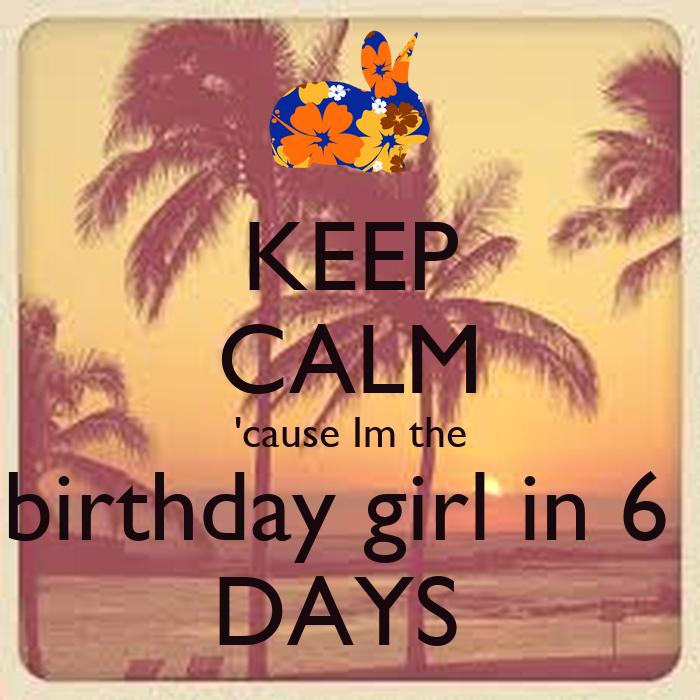 6 Days to go Birthday Birthday Girl in 6 Days