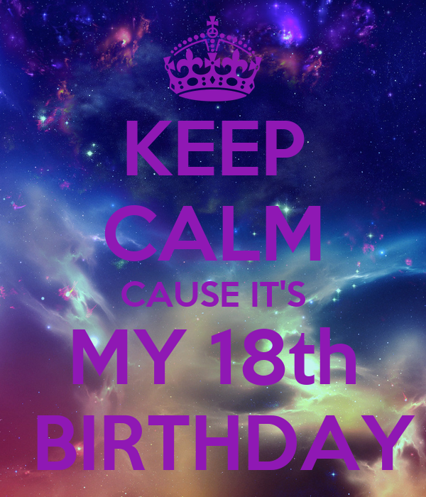 KEEP CALM CAUSE IT'S MY 18th BIRTHDAY Poster