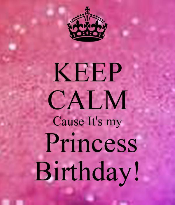 Keep Calm Its My Birthday Princess