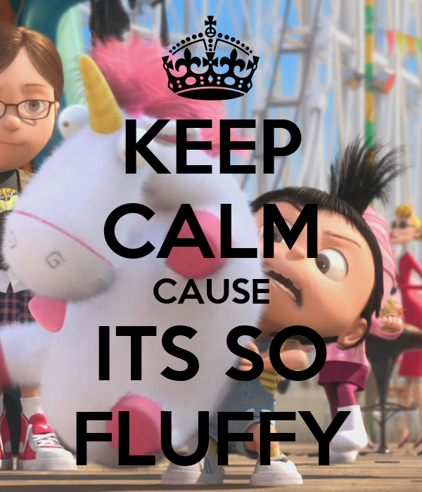 keep calm cause its so fluffy poster tripagirl keep calm o matic. Black Bedroom Furniture Sets. Home Design Ideas