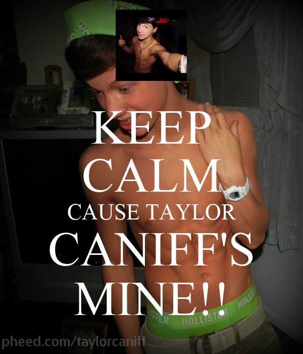 Keep calm and love taylor caniff
