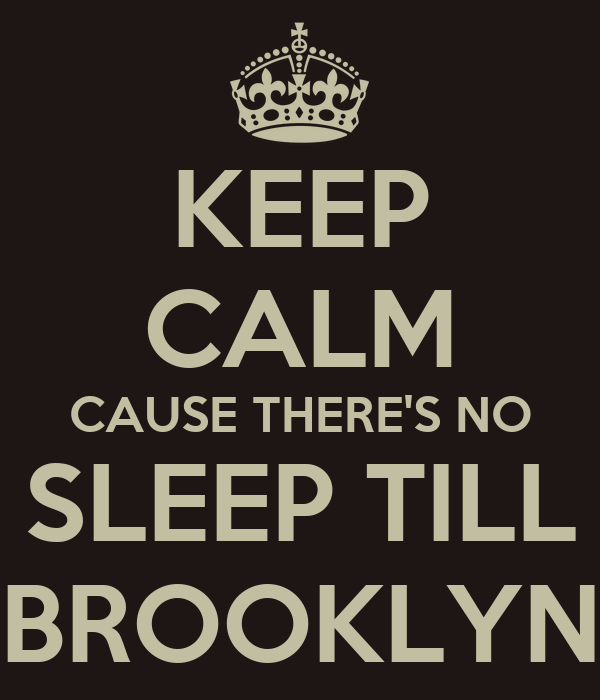 Keep Calm Cause There S No Sleep Till Brooklyn Poster Nas Keep