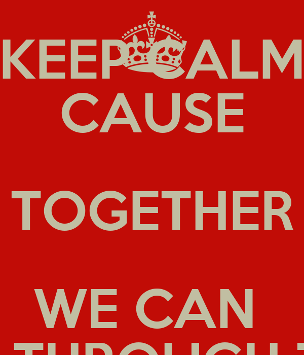 Keep Calm Cause Together We Can Get Through This Poster Cookie