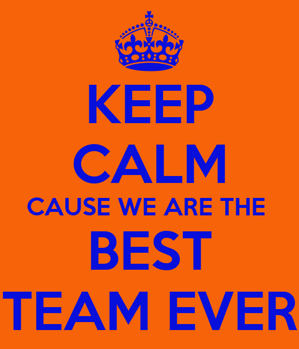 keep calm cause we are the best team ever poster camila r keep