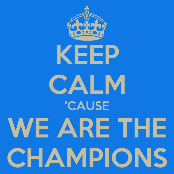 keep-calm-cause-we-are-the-champions-41.png