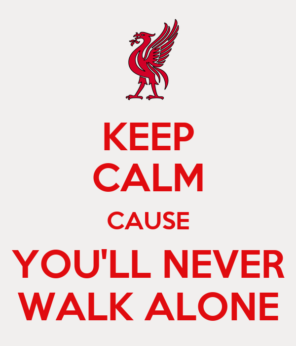 keep calm cause you 39 ll never walk alone poster jtjarrett keep calm o matic. Black Bedroom Furniture Sets. Home Design Ideas