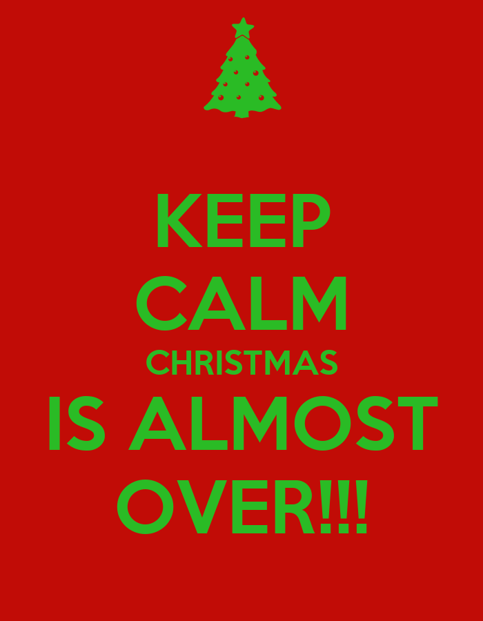 keep calm christmas is almost over poster helz keep calm o matic - When Is Christmas Over