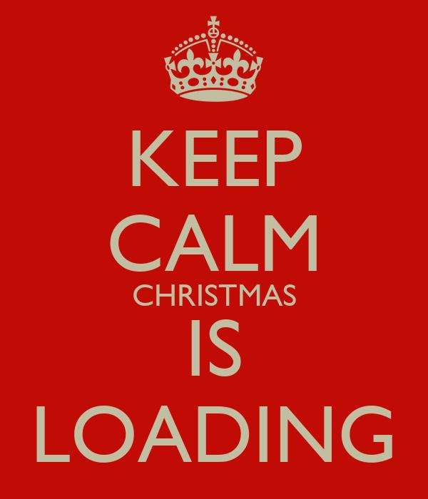 Keep Calm Christmas.Keep Calm Christmas Is Loading Poster Pubudu Keep Calm O