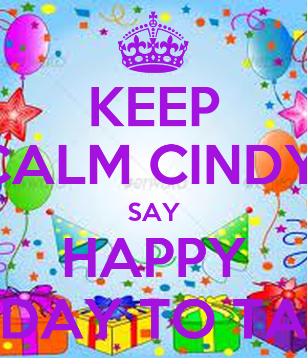 KEEP CALM CINDY, SAY HAPPY BIRTHDAY TO TATEVIK Poster