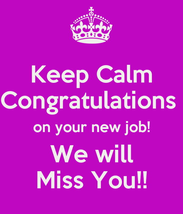 Congrats On Your New Job Quotes: Keep Calm Congratulations On Your New Job! We Will Miss