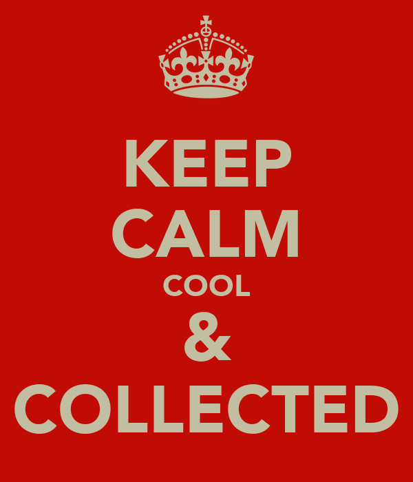 keep calm cool collected poster bestmanwinskwok keep