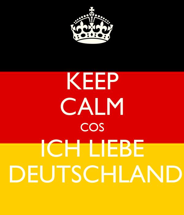 Keep calm cos ich liebe deutschland