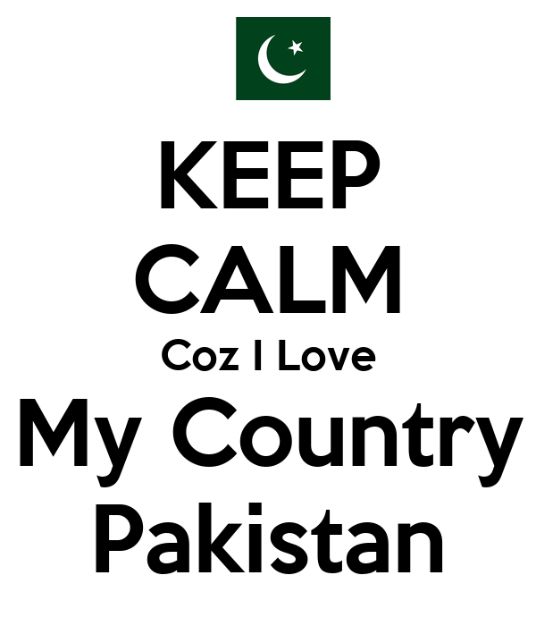i love my country pakistan A brief research has been made on the topic of i love pakistan or my  motherland or my country pakistan moreover, love with country,.