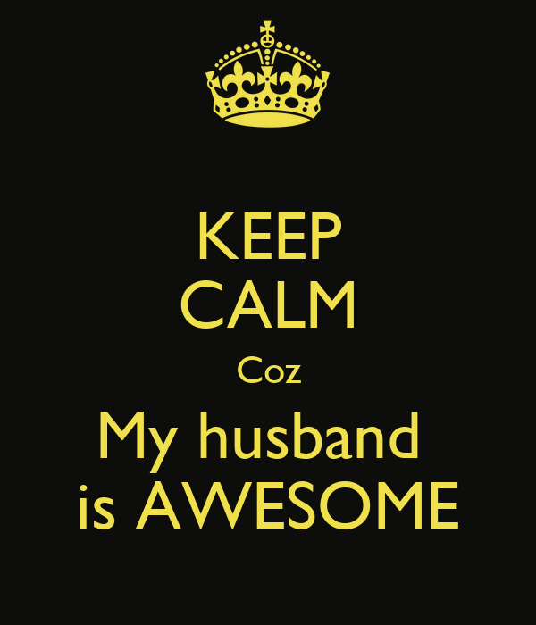 KEEP CALM Coz My Husband Is AWESOME Poster
