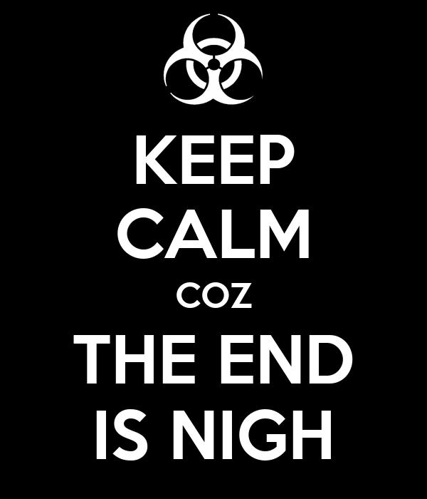 Threadkiller Keep-calm-coz-the-end-is-nigh