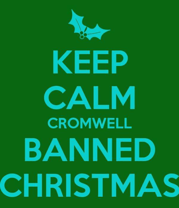 KEEP CALM CROMWELL BANNED CHRISTMAS