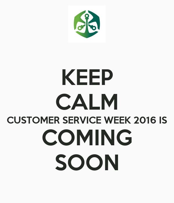 KEEP CALM CUSTOMER SERVICE WEEK 2016 IS COMING SOON Poster