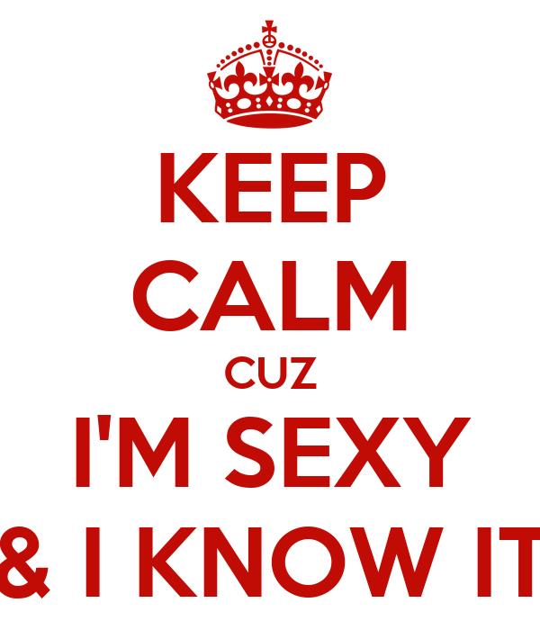 I know im sexy