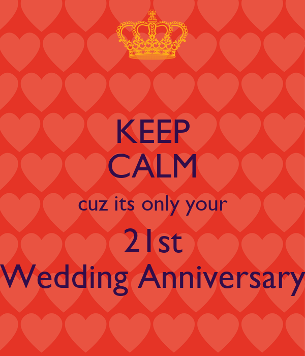 21 Wedding Anniversary Gifts: KEEP CALM Cuz Its Only Your 21st Wedding Anniversary