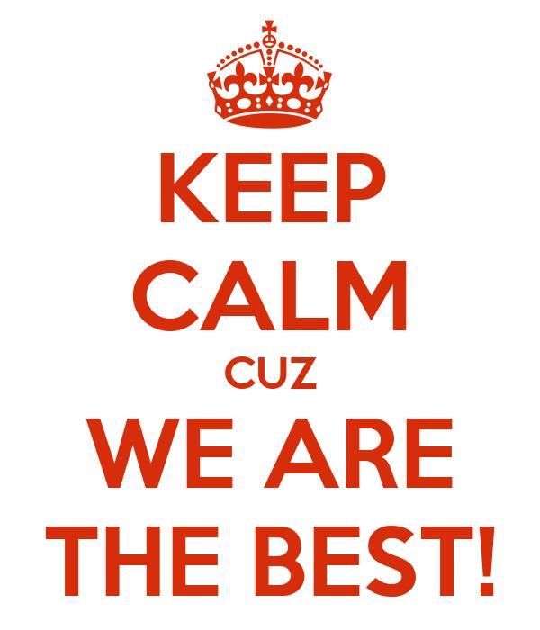 Classement des clans mondiaux (basé sur l'XP) - Page 3 Keep-calm-cuz-we-are-the-best-2