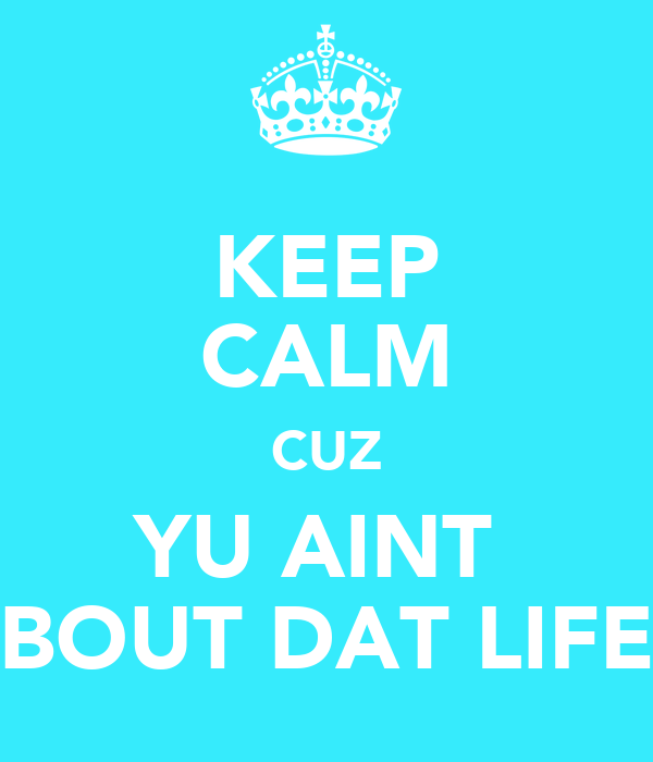 Bout Dat Life