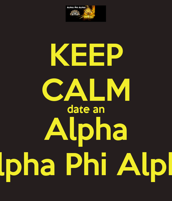 dating an alpha phi alpha man (phi-oop) is a call that has developed over the past couple of years to show the bond between alpha phi alpha & delta sigma theta it has been stated jokingly of course, that delta actually means (delta`s everywhere love the alpha`s) and yes my dear brothers, another three of the delta founders were sweethearts of a-phi-a and later.