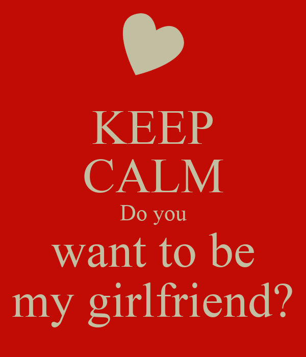 Keep Calm Do You Want To Be My Girlfriend Poster Bart Keep Calm