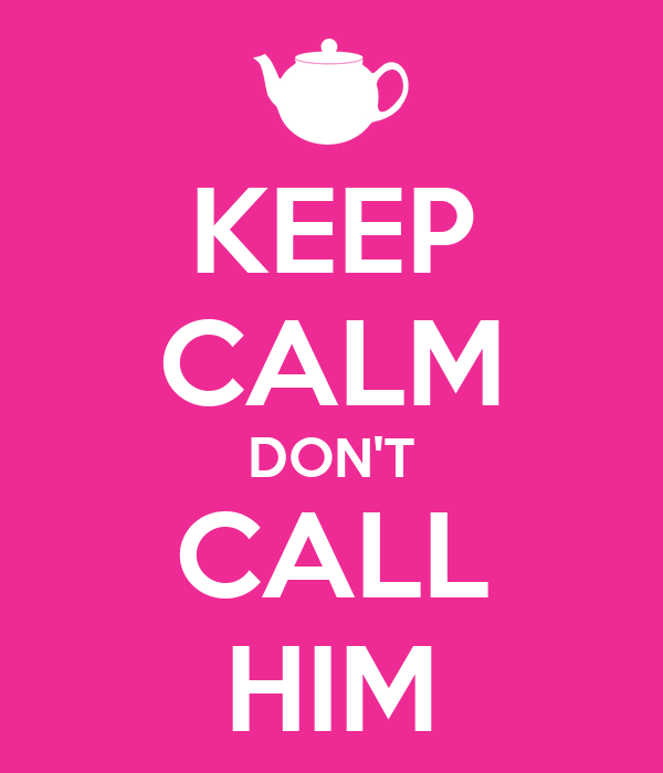 Dating dont call him