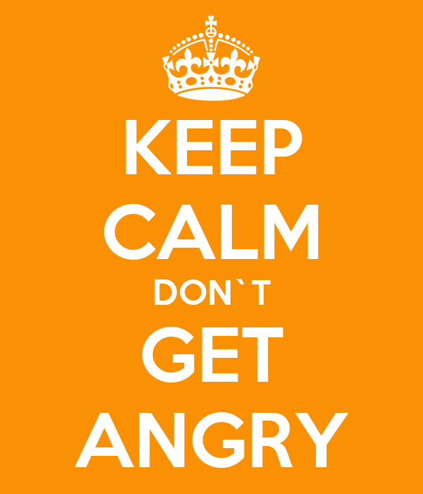 how to stay calm and not get angry
