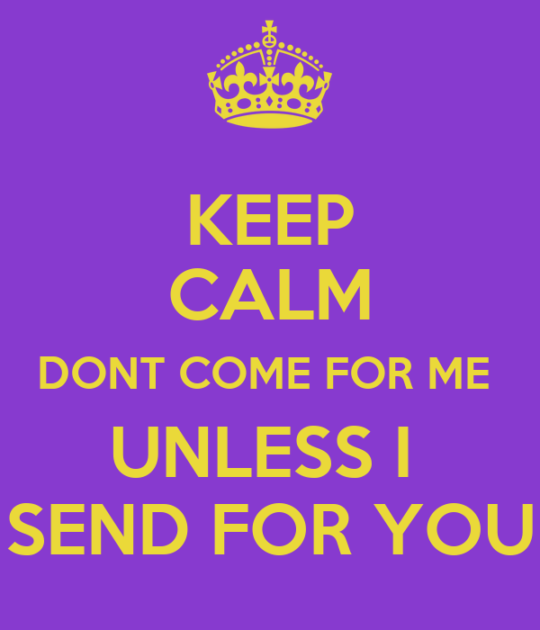 Keep Calm Dont Come For Me Unless I Send For You Poster. Patent Attorney Resume. Sales Resume Templates Word. Examples Of Resumes For College. Dorothy Parker Resume Poem. Pharmacy Technician Trainee Resume. Automobile Service Engineer Resume. How To Write A Good Resume Sample. Sample Server Resumes