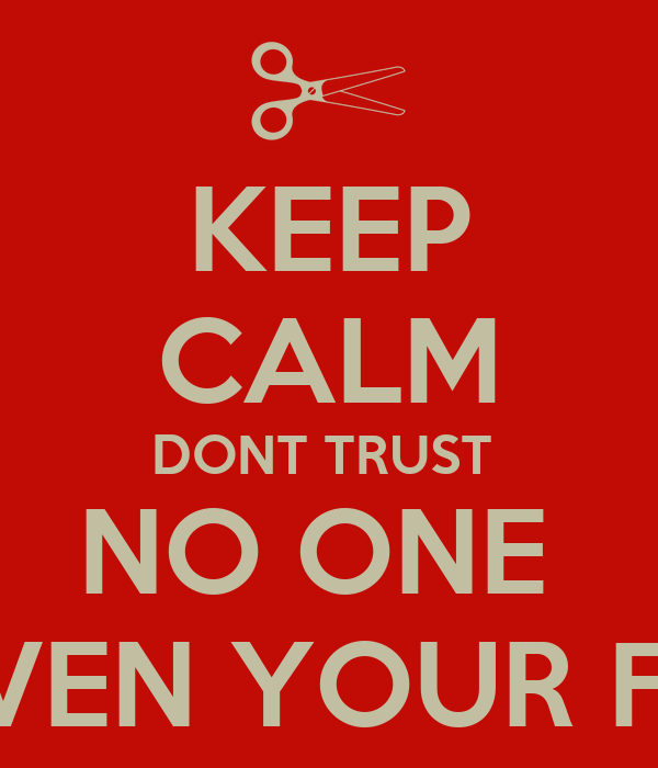 Keep Calm Dont Trust No One Not Even Your Family Poster Ariel