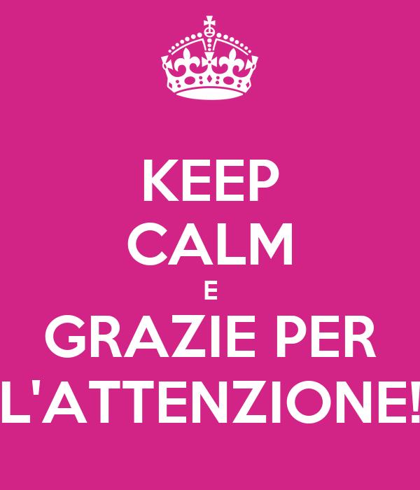 Keep Calm E Grazie Per Lattenzione Poster Simona Keep Calm O Matic