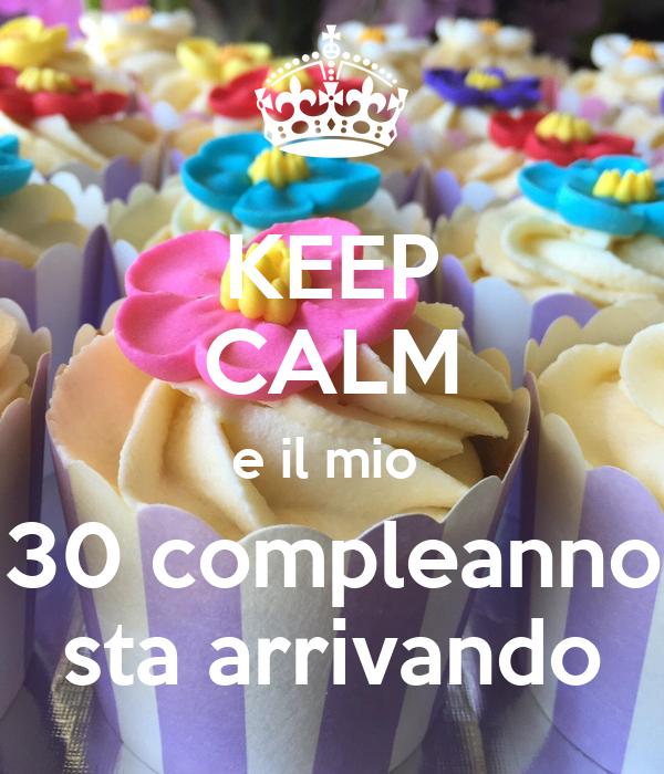 Keep Calm E Il Mio 30 Compleanno Sta Arrivando Poster