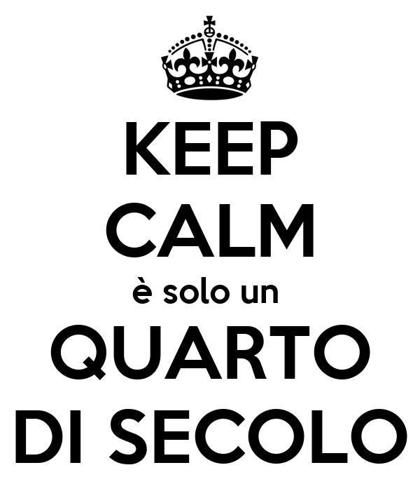 KEEP CALM è solo un QUARTO DI SECOLO Poster Andre Keep  ~ Tumblr Quarto Di Secolo