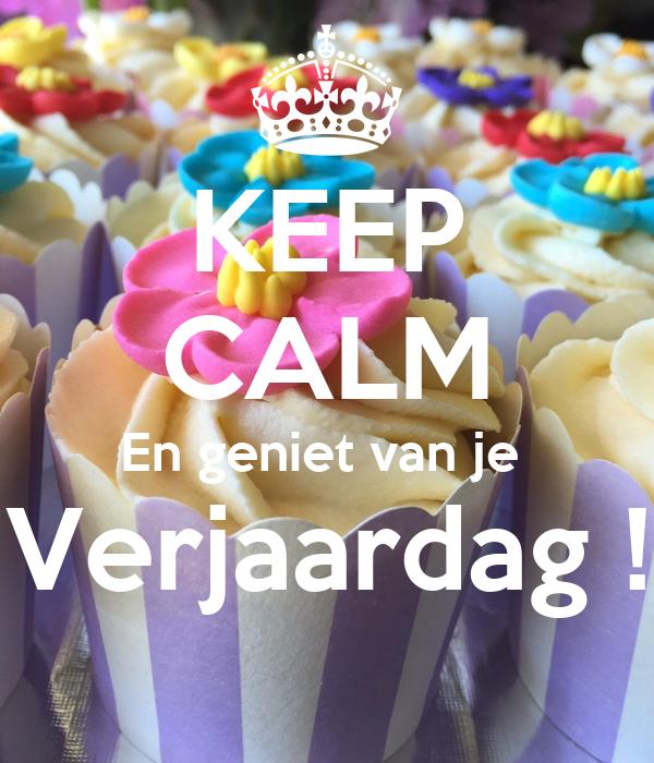 Keep Calm En Geniet Van Je Verjaardag Poster Nancy Keep Calm O