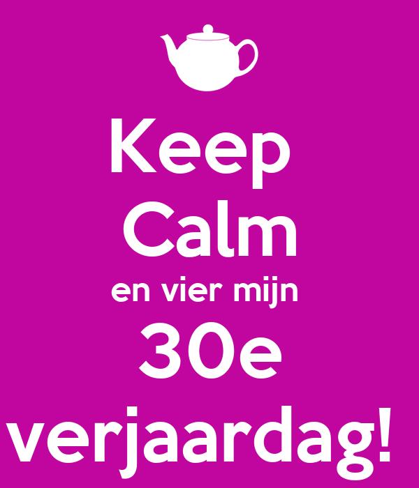 Keep Calm En Vier Mijn 30e Verjaardag Poster Esther Keep Calm O