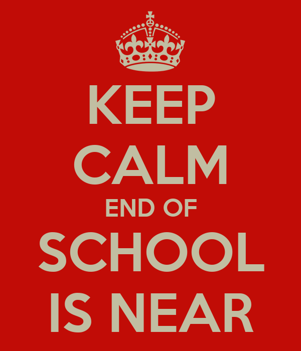 Image result for the end of school is near
