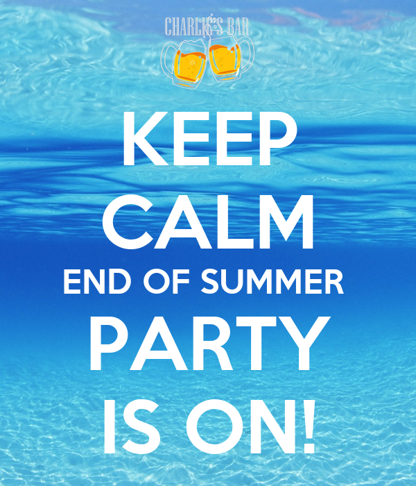 keep calm end of summer party is on poster. Black Bedroom Furniture Sets. Home Design Ideas