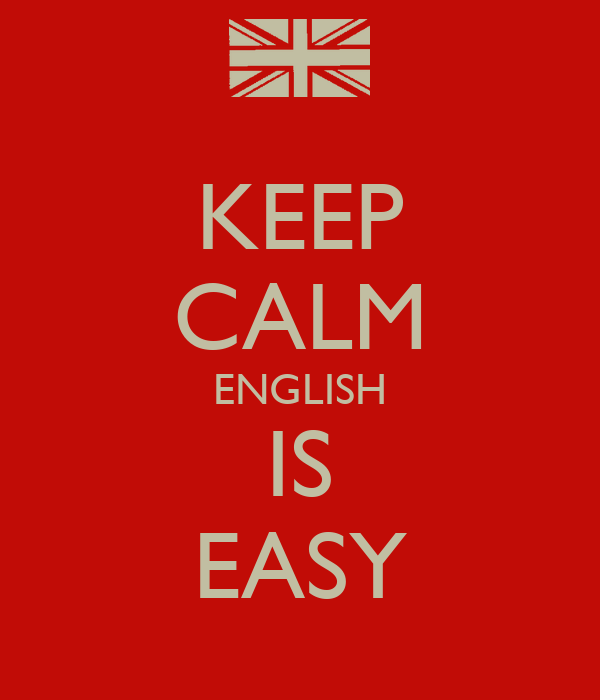 KEEP CALM ENGLISH IS EASY Poster | GEORGE | Keep Calm-o-Matic