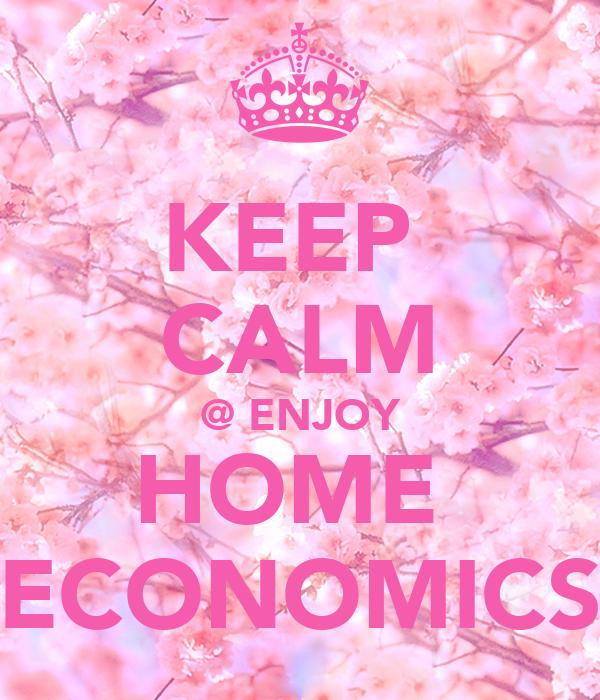 KEEP CALM @ ENJOY HOME ECONOMICS Poster | fluffybunnah ...