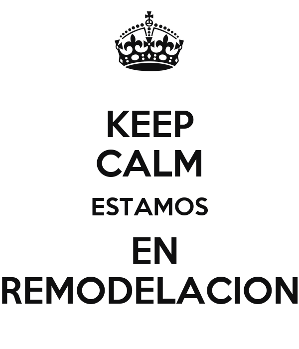 Keep calm estamos en remodelacion poster peter keep for En remodelacion