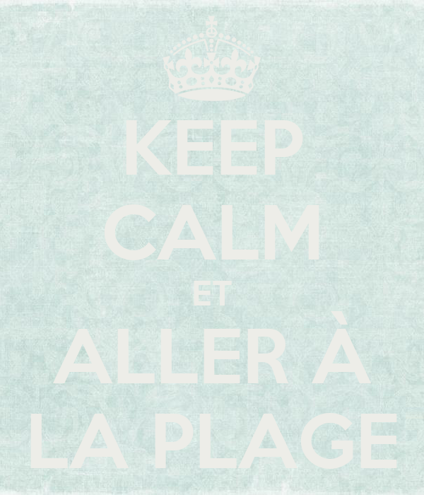 Keep calm et aller la plage keep calm and carry on for Plage stickers uk